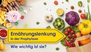Ernährungslenkung in der Prophylaxe